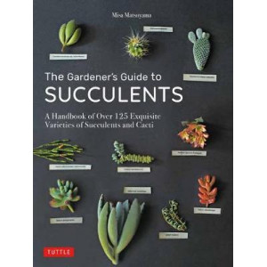 Gardener's Guide to Succulents, The