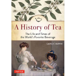 History of Tea: The Life and Times of the World's Favorite Beverage