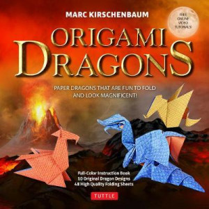 Origami Dragons Kit: Magnificent Paper Models That Are Fun to Fold! (Includes Free Online Video Tutorials)