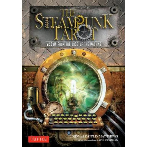 Steampunk Tarot: Wisdom from the Gods of the Machine, The