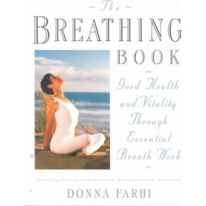 Breathing Book   Vitality and Good Health Through EssentialBreath Work