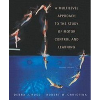 Multilevel Approach to the Study of Motor Control & Learning