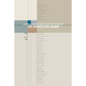 Architecture Reader: Essential Writings from Vitruvius to the Present