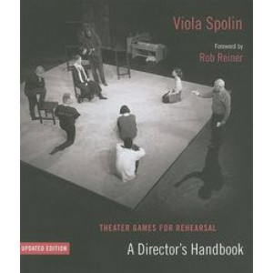 Theater Games for Rehearsal: A Director's Handbook (Updated Edition)