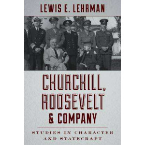 Churchill, Roosevelt, and Company: Studies in Character and Statecraft