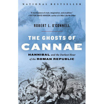 Ghosts of Cannae: Hannibal and the Darkest Hour of the Roman Republic