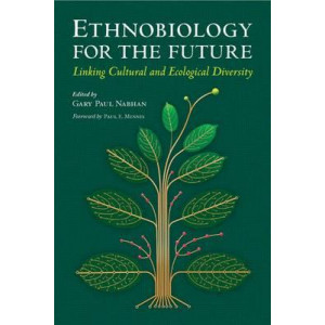 Ethnobiology for the Future: Linking Cultural and Ecological Diversity