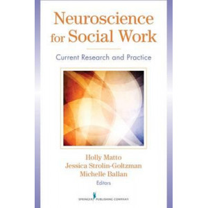Neuroscience for Social Work: Current Research and Practice
