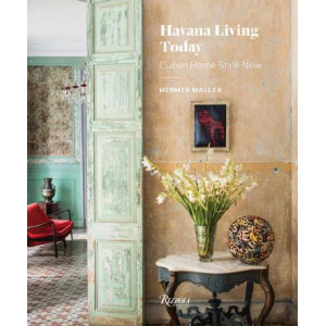 Havana Living Today: Cuban Home Style Now