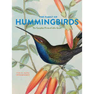 Family of Hummingbirds: The Complete Prints of John Gould