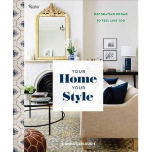 Your Home, Your Style: Decorating Rooms to Feel Like You