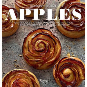 Apples: Sixty Classic and Innovative Recipes for Nature's Most Sublime Fruit