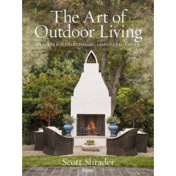 Art of Outdoor Living: Gardens for Entertaining Family and Friends, The