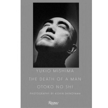 Yukio Mishima: The Death of a Man: The Death of a Man