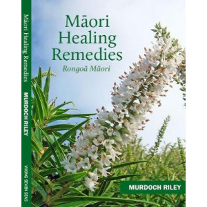 Maori Healing Remedies: Rongoa Maori