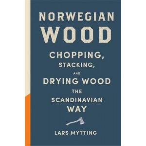 Norwegian Wood: Chopping, Stacking and Drying Wood the Scandinavian Way