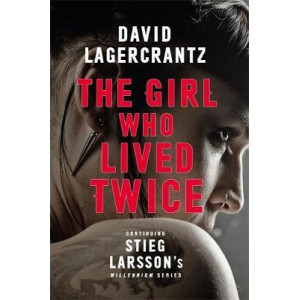 Girl Who Lived Twice: A New Dragon Tattoo Story, The