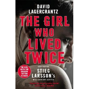 Girl Who Lived Twice:  New Dragon Tattoo Story
