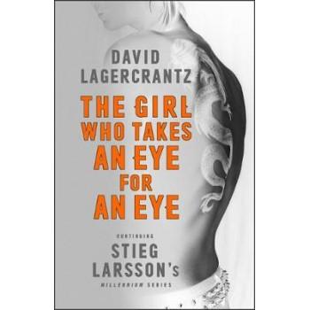 Girl Who Takes an Eye for an Eye: Continuing Stieg Larsson's Millennium Series