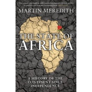 State of Africa:  History of the Continent Since Independence