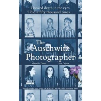 Auschwitz Photographer: Based on the true story of Wilhelm Brasse prisoner 3444