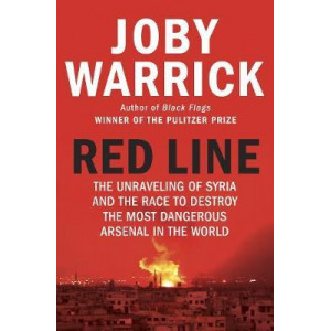 Red Line:  Unravelling of Syria and the Race to Destroy the Most Dangerous Arsenal in the World