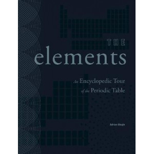 Elements: An Encyclopedic Tour of the Periodic Table