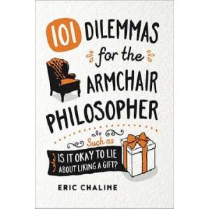 Dilemmas for the Armchair Philosopher