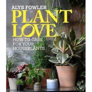 Plant Love: How care for your houseplants