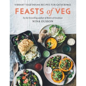 Feasts of Veg: Vibrant vegetarian recipes for gatherings