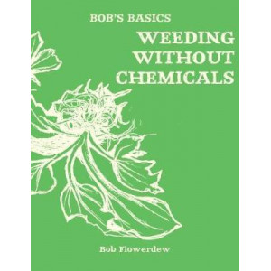 Bob's Basics: Weeding without Chemicals