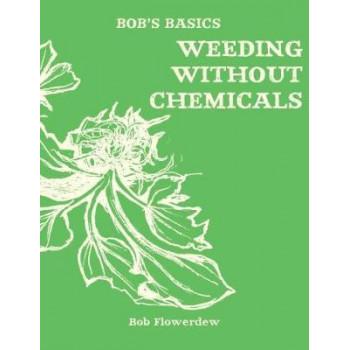 Bob's Basics: Weeding without Chemicals