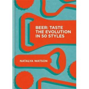 Beer: Taste the Evolution in 50 Styles