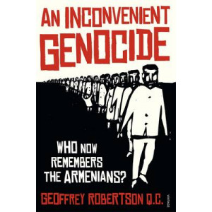 An Inconvenient Genocide: Who Remembers the Armenians?