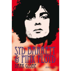 Syd Barrett & Pink Floyd: Dark Globe