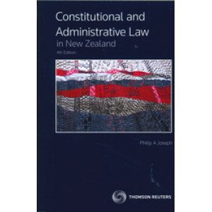Constitutional & Administrative Law in New Zealand 4E