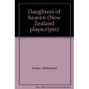 Daughters of Heaven (New Zealand playscripts)