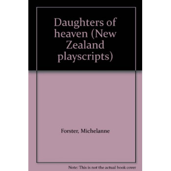 Daughters of Heaven (New Zealand playscripts)