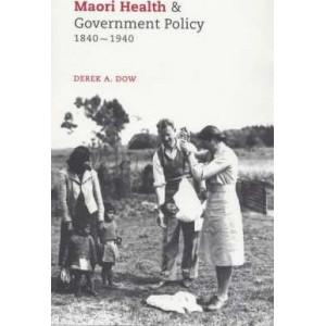Maori Health & Government Policy, 1840-1940