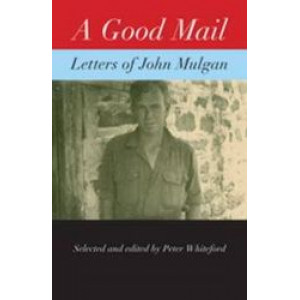 Good Mail: Letters of John Mulgan