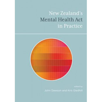 New Zealand's Mental Health Act in Practice