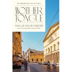 Mother Tongue: An American Life in Italy