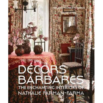 Decors Barbares:  Enchanting Interiors of Nathalie Farman-Farma