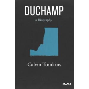 Marcel Duchamp: A Biography