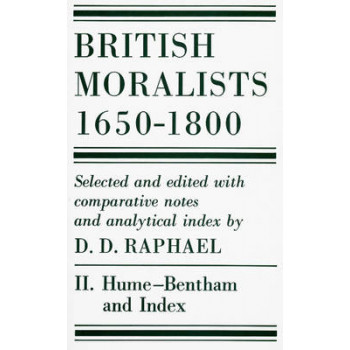 British Moralists: 1650-1800: v. 2: Hume-Bentham