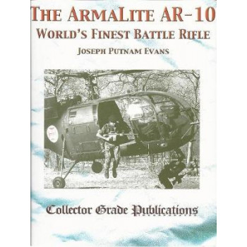 Armalite AR-10: World's Finest Battle Rifle