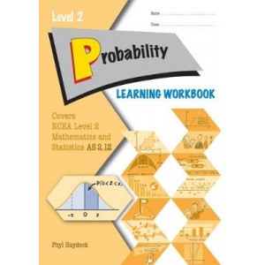 Mathematics: A Learning Workbook NCEA Level 2 Probability 2.12