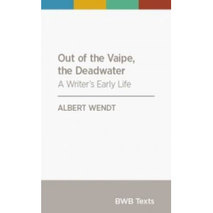 Out of the Vaipe, the Deadwater: A Writer's Early Life