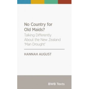 No Country for Old Maids?: Talking Differently About the New Zealand 'Man Drought'