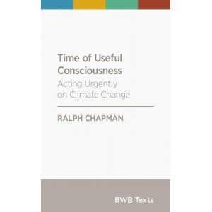 BWB Text: Time of Useful Consciousness: Acting Urgently on Climate Change: 2015